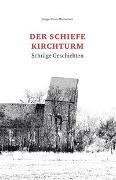 Cover-Bild zu Finze-Michaelsen, Holger: Der schiefe Kirchturm
