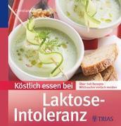 Cover-Bild zu Köstlich essen bei Laktose-Intoleranz von Hof, Christiane