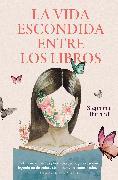 Cover-Bild zu Butland, Stephanie: La vida escondida entre los libros (eBook)