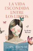 Cover-Bild zu Butland, Stephanie: La vida escondida entre los libros