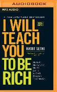 Cover-Bild zu I Will Teach You to Be Rich (Second Edition): No Guilt. No Excuses. No B.S. Just a 6-Week Program That Works von Sethi, Ramit