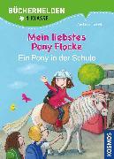 Cover-Bild zu von Kessel, Carola: Mein liebstes Pony Flocke, Bücherhelden 1. Klasse, Ein Pony in der Schule