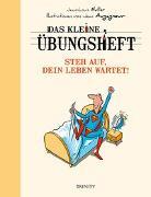 Cover-Bild zu Das kleine Übungsheft - Steh auf, dein Leben wartet! von Muller, Jean-Louis