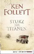 Cover-Bild zu Follett, Ken: Sturz der Titanen (eBook)