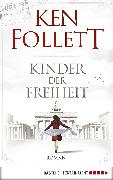 Cover-Bild zu Follett, Ken: Kinder der Freiheit (eBook)