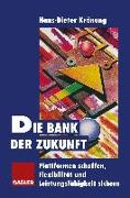 Cover-Bild zu Die Bank der Zukunft (eBook) von Krönung, Hans-Dieter