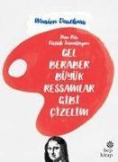 Cover-Bild zu Deuchars, Marion: Gel Beraber Büyük Ressamlar Gibi Cizelim