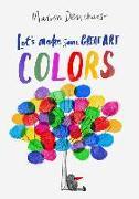 Cover-Bild zu Deuchars, Marion: Let's Make Some Great Art: Colors
