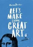 Cover-Bild zu Deuchars, Marion: Let's Make Some Great Art