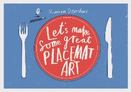 Cover-Bild zu Deuchars, Marion: Let's Make Some Great Placemat Art