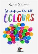 Cover-Bild zu Deuchars, Marion: Let's Make Some Great Art: Colours