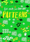 Cover-Bild zu Deuchars, Marion: Let's Make Some Great Art: Patterns