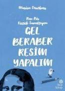 Cover-Bild zu Deuchars, Marion: Gel Beraber Resim Yapalim