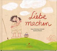 Cover-Bild zu Schmidt, Hans-Christian: Liebe machen