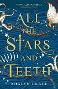 Cover-Bild zu Grace, Adalyn: All the Stars and Teeth (eBook)