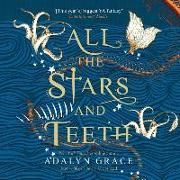 Cover-Bild zu Grace, Adalyn: All the Stars and Teeth Lib/E