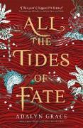 Cover-Bild zu Grace, Adalyn: All the Tides of Fate (eBook)