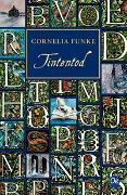 Cover-Bild zu Funke, Cornelia: Tintenwelt 3. Tintentod