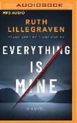 Cover-Bild zu Everything Is Mine von Lillegraven, Ruth