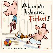 Cover-Bild zu Ab in die Wanne, Ferkel! von Reider, Katja