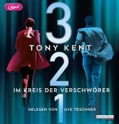 Cover-Bild zu Kent, Tony: 3 2 1 - Im Kreis der Verschwörer