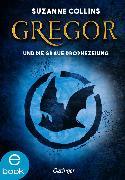 Cover-Bild zu Collins, Suzanne: Gregor und die graue Prophezeiung (eBook)