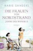 Cover-Bild zu Sanders, Marie: Die Frauen vom Nordstrand - Jahre des Wandels