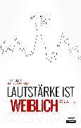 Cover-Bild zu Buddenkotte, Katinka: Lautstärke ist weiblich (eBook)