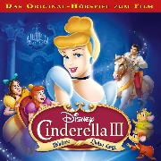 Cover-Bild zu Bingenheimer, Gabriele: Disney - Cinderella 3 - Wahre Liebe siegt (Audio Download)