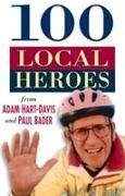Cover-Bild zu 100 Local Heroes von Hart-Davis, Adam