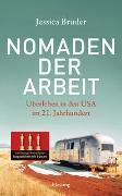 Cover-Bild zu Nomaden der Arbeit - Die Buchvorlage für den Oscar-prämierten Film »Nomadland« von Bruder, Jessica