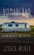 Cover-Bild zu Nomadland: Surviving America in the Twenty-First Century von Bruder, Jessica