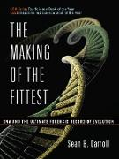 Cover-Bild zu The Making of the Fittest: DNA and the Ultimate Forensic Record of Evolution (eBook) von Carroll, Sean B.