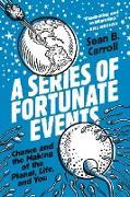 Cover-Bild zu A Series of Fortunate Events (eBook) von Carroll, Sean B.