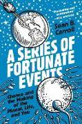 Cover-Bild zu A Series of Fortunate Events von Carroll, Sean B.