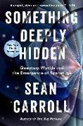 Cover-Bild zu Something Deeply Hidden von Carroll, Sean
