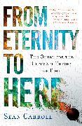 Cover-Bild zu From Eternity to Here von Carroll, Sean