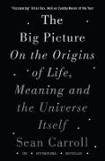 Cover-Bild zu The Big Picture : On the Origins of Life, Meaning, and the Universe Itself von Carroll, Sean