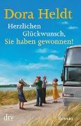 Cover-Bild zu Heldt, Dora: Herzlichen Glückwunsch, Sie haben gewonnen!