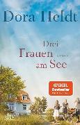 Cover-Bild zu Heldt, Dora: Drei Frauen am See (eBook)