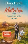 Cover-Bild zu Heldt, Dora: Mathilda oder Irgendwer stirbt immer
