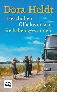 Cover-Bild zu Heldt, Dora: Herzlichen Glückwunsch, Sie haben gewonnen! (eBook)