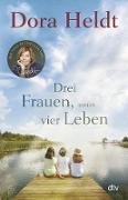 Cover-Bild zu Heldt, Dora: Drei Frauen, vier Leben (eBook)