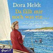 Cover-Bild zu Heldt, Dora: Da fällt mir noch was ein (Audio Download)