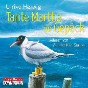 Cover-Bild zu Herwig, Ulrike: Tante Martha im Gepäck (Audio Download)