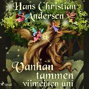 Cover-Bild zu Vanhan tammen viimeinen uni (Audio Download) von Andersen, H.C.