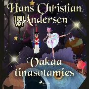 Cover-Bild zu Vakaa tinasotamies (Audio Download) von Andersen, H.C.