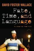 Cover-Bild zu Wallace, David Foster: Fate, Time, and Language (eBook)