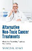 Cover-Bild zu Alternative Non-Toxic Cancer Treatments (eBook) von Adams, Marcus D.