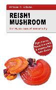 Cover-Bild zu Reishi Mushroom - The Mushroom of Immortality (eBook) von Adams, Marcus D.